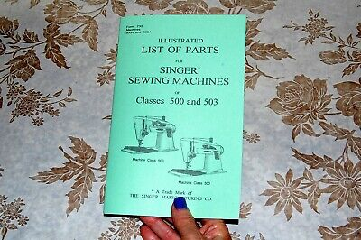 Illustrated Parts Manual to Service Singer Sewing Machines 500 and 503