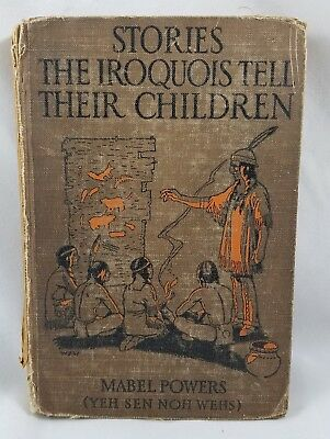 1917 Stories Iroquois Tell Their Children Mabel Powers Indian Native American