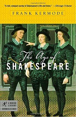 AGE OF SHAKESPEARE (MODERN LIBRARY CHRONICLES) By Frank Kermode **BRAND NEW**