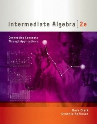 Intermediate Algebra: Connecting Concepts Through Applications by Mark Clark.