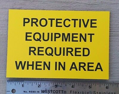 "Caution ""Protective Equipment Required When In Area""  Safety Sign 6"" x 4"" 3M"