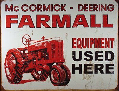 McCormick Deering Farmall Tractor Equipment Used Here Tin Sign - 13 x 16 in