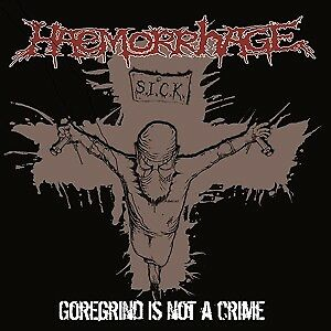 Goregrind Is Not A Crime - HAEMORRHAGE [LP]