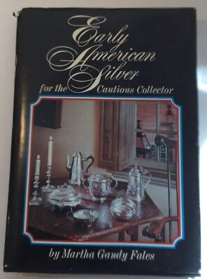 Vtg Early American Silver for the Cautious Collector, Martha Gandy Fales 1973