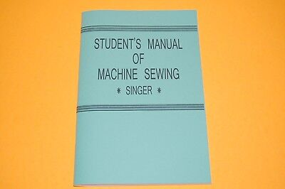 Singer Student Sewing Machine & Attachment Manual: 15 66 99 101 127 128 201 221
