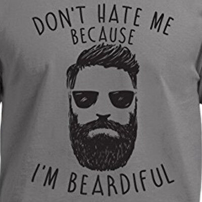 cf026c0f1 DON'T HATE ME BEARDIFUL funny beard hipster facial hair trendy haters T- Shirt