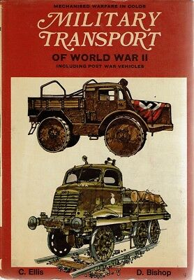 Military Transport Of World War II Including Post War Vehicles by Ellis Chris