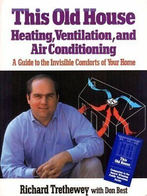 THIS OLD HOUSE HEATING, VENTILATION, AND AIR CONDITIONING: A By Don Best **NEW**