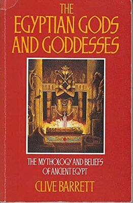 EGYPTIAN GODS AND GODDESSES: MYTHOLOGY AND BELIEFS OF ANCIENT By Clive NEW