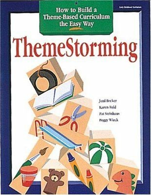 THEMESTORMING: HOW TO BUILD YOUR OWN THEME-BASED CURRICULUM EASY By Karen NEW