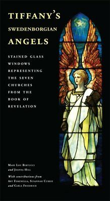 TIFFANY'S SWEDENBORGIAN ANGELS: STAINED GLASS WINDOWS By Joanna Hill *Excellent*