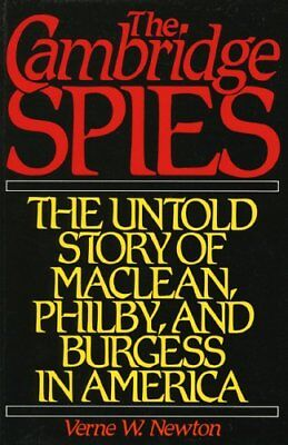 CAMBRIDGE SPIES: UNTOLD STORY OF MACLEAN, PHILBY, AND BURGESS IN By Verne W. NEW