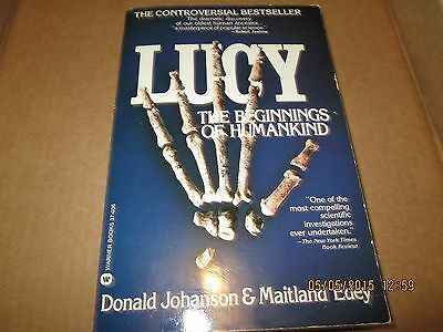 Lucy, the Beginnings of Humankind by Maitland A. Edey and Donald C. Johanson...