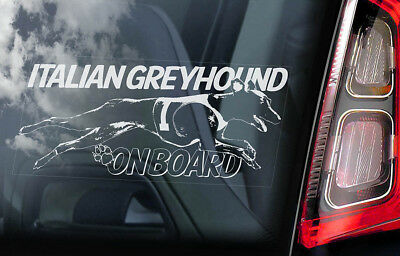 Italian Greyhound on Board - Car Window Sticker - Dog Sign Decal Gift Idea - V04