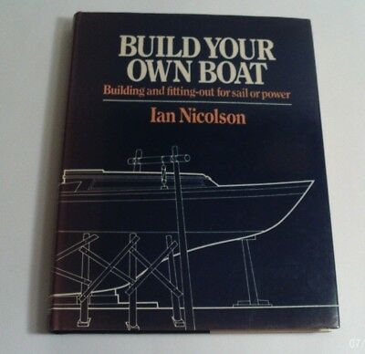 1982 BUILD YOUR OWN BOAT by IAN NICOLSON (Hardcover)