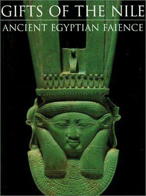 GIFTS OF NILE ANCIENT EGYPTIAN FAIENCE By Peter Lacovara, Paul T. Nicholson, NEW