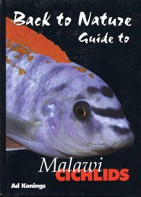 BACK TO NATURE GUIDE TO MALAWI CICHLIDS By Ad Konings - Hardcover **BRAND NEW**