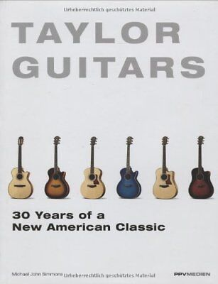 TAYLOR GUITARS 30 YEARS OF A NEW AMERICAN CLASSIC By Michael John Simmons *NEW*