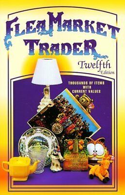 FLEA MARKET TRADER THOUSANDS OF ITEMS WITH CURRENT VALUES 12TH ED By Sharon NEW