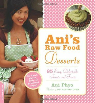 Ani S Raw Food Desserts 85 Easy, Delectable Sweets And Treats **brand New**