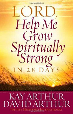 LORD, HELP ME GROW SPIRITUALLY STRONG IN 28 DAYS By David Arthur **BRAND NEW**