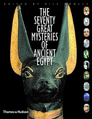 SEVENTY GREAT MYSTERIES OF ANCIENT EGYPT By Bill Manley - Hardcover *Excellent*