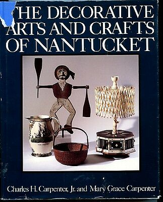 The Decorative Arts and Crafts of Nantucket, by Mary G. and Charles Carpenter