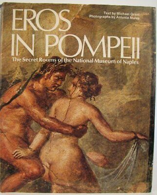 EROS IN POMPEII SECRET ROOMS OF NATIONAL MUSEUM OF NAPLES By Michael Grant *NEW*