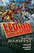 LEGION OF SUPER-HEROES: ENEMY MANIFEST HC By Jim Shooter - Hardcover *BRAND NEW*