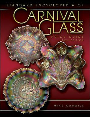 STANDARD ENCYCLOPEDIA OF CARNIVAL GLASS PRICE GUIDE By Mike Carwile - NEW
