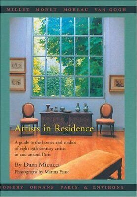 ARTISTS IN RESIDENCE A GUIDE TO HOMES AND STUDIOS OF EIGHT By Dana Micucci *NEW*