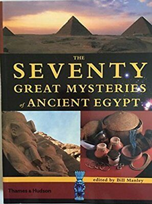 SEVENTY GREAT MYSTERIES OF ANCIENT EGYPT By Bill Manley **BRAND NEW**
