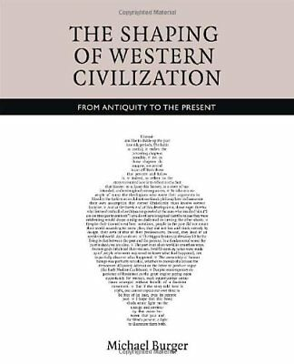 SHAPING OF WESTERN CIVILIZATION FROM ANTIQUITY TO PRESENT By Michael Burger NEW