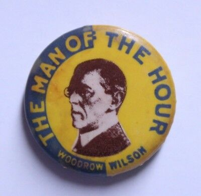 Antique Original Woodrow Wilson The Man Of The Hour Celluloid Political Button