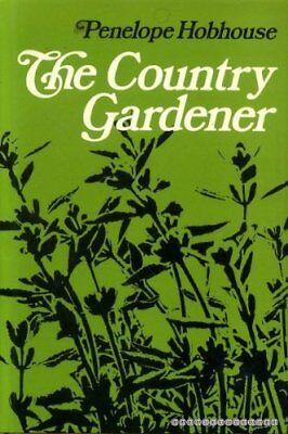 COUNTRY GARDENER By Penelope Hobhouse - Hardcover *Excellent Condition*