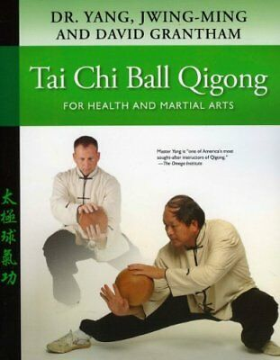 TAI CHI BALL QIGONG FOR HEALTH AND MARTIAL ARTS By David Grantham **BRAND NEW**