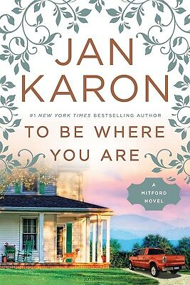 To Be Where You Are (A Mitford Novel) By Jan Karon Ebooks