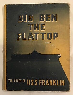 BIG BEN THE FLAT TOP~The Story of the U.S.S Franklin Navy Ship~Collectible Book
