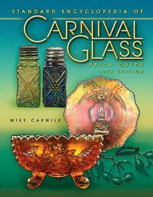 PRICE GUIDE TO STANDARD CARNIVAL GLASS 17TH EDITION (STANDARD By Mike Carwile
