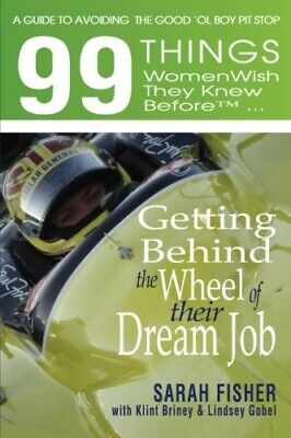 99 Things Women Wish They Knew Before ... Getting Behind the Wheel of their Drea