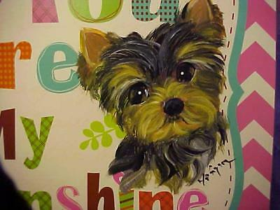 """Yorkie Hand Painted  On  Colorful  """" You Are My Sunshine"""" Picture"""