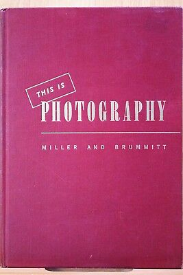 This is PHOTOGRAPHY by Miller & Brummitt 1955 Hardback 260 Pages