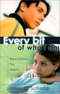 EVERY BIT OF WHO I AM: DEVOTIONS FOR TEENS By James C. Schaap **Mint Condition**