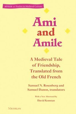 AMI AND AMILE: A MEDIEVAL TALE OF FRIENDSHIP, TRANSLATED FROM OLD By Samuel NEW