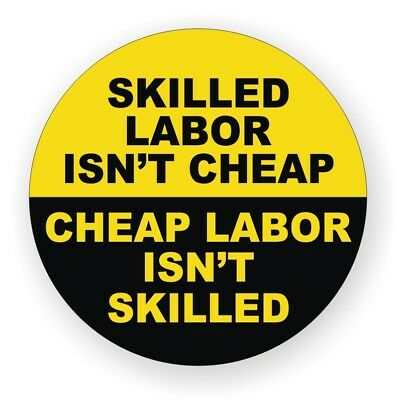 Skilled Labor Isnt Cheap Hard Hat Sticker / Funny Welding Helmet Decal Label