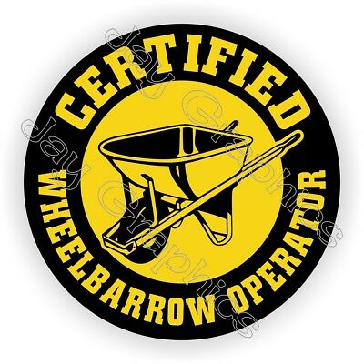 Funny Wheelbarrow Operator Hard Hat Sticker | Helmet Decal Laborer Foreman Gag