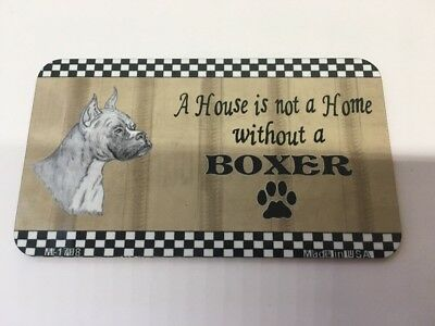A HOUSE IS NOT A HOME WITHOUT A BOXER - Dog Fridge Magnet Made in the USA