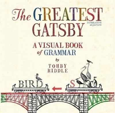 The Greatest Gatsby: A Visual Book Of Grammar by Tohby Riddle.
