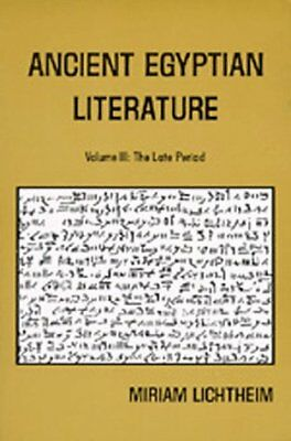 ANCIENT EGYPTIAN LITERATURE: VOLUME III: LATE PERIOD (NEAR By Miriam NEW