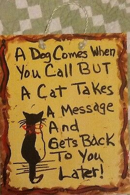 A Dog Comes When You Call But A Cat Takes A Message Black Cat W Red Bow Sign